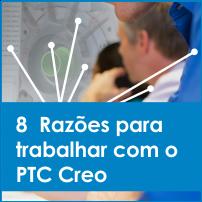 8 Razões para trabalhar com o PTC Creo